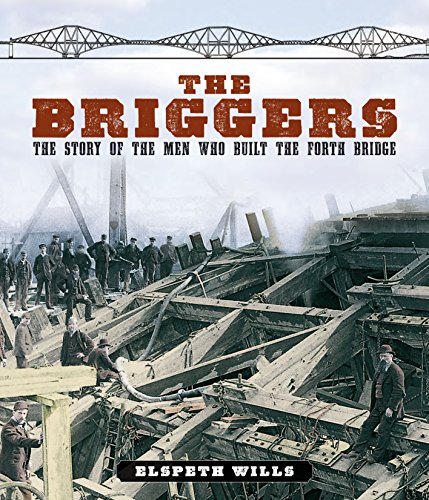 the-briggers-the-story-of-the-men-who-built-the-forth-bridge