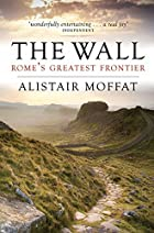 The Wall: Rome's Greatest Frontier by…