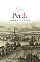 Lost Perth by Jeremy Duncan