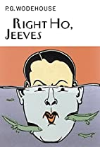 Right Ho, Jeeves (Everyman Wodehouse) by P G…