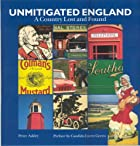 Unmitigated England: A Country Lost and…