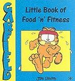 Davis, Jim: Little Book of Food and Fitness (Garfield Little Books)