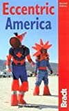 Friedman, Jan: Eccentric America : The Bradt Travel Guide to All That's Weird and Wacky in the U. S. A.