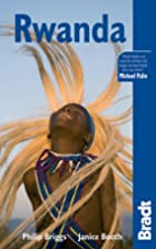 Bradt Guide Rwanda by Philip Briggs