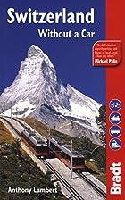 Bradt Guide Switzerland by Anthony Lambert