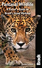Pantanal Wildlife: A Visitor's Guide to…