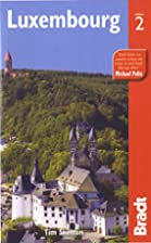 Bradt Guide Luxembourg by Tim Skelton