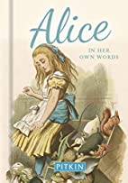 Alice: In Her Own Words (Pitkin Guide) by…
