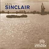 Sinclair, Iain: Downriver (King Mob Spoken Word CDs)