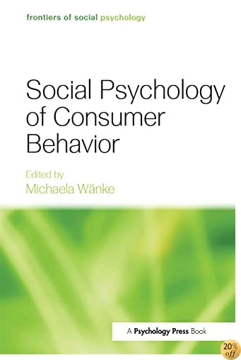Social Psychology of Consumer Behavior (Frontiers of Social Psychology)