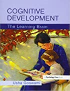 Cognitive Development: The Learning Brain by…
