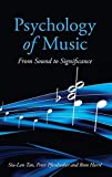 Tan, Siu-Lan: Psychology of Music: From Sound to Significance