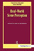 Real World Scene Perception by John M.…