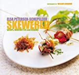 Petersen-Schepelern, Elsa: Skewered : Satays, Brochettes and Kebabs