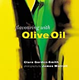 Gordon-Smith, Clare: Flavoring with Olive Oil