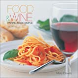 Dowey, Mary: Food & Wine: Pairing Made Simple