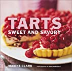 Tarts: Sweet and Savory by Maxine Clark