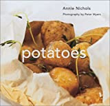 Nichols, Annie: Potatoes: From Mash to Fries
