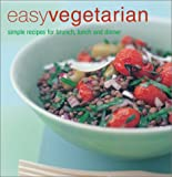Bramley, Tessa: Easy Vegetarian: Simple Recipes for Brunch, Lunch, and Dinner
