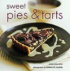 Sweet Pies and Tarts (Baking) by Linda…