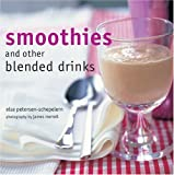 Petersen-Schepelern, Elsa: Smoothies and Other Blended Drinks