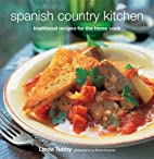 Spanish Country Kitchen: Traditional Recipes…