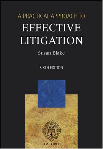 a-practical-approach-to-effective-litigation-blackstones-practical-approach-series
