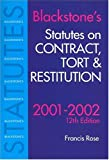 Rose, Francis: Blackstone's Statutes on Contract, Tort and Restitution 2001/2002 (Blackstone's Statute Books)