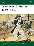 Konstam, Angus: Privateers & Pirates 1730-1830