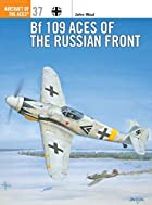 Bf 109 Aces of the Russian Front (Osprey…