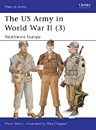The US Army in World War II, Volume 3:…