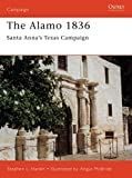 Hardin, Stephen L.: The Alamo 1836: Santa Anna&#39;s Texas Campaign