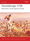 Chartrand, Rene: Ticonderoga 1758: Montcalm's Victory Against All Odds