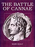 Healy, Mark: Battle of Canae: Hannibal's Greatest Victory