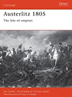 Austerlitz 1805: The Fate of Empires by Ian…