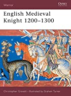 English Medieval Knight, 1200-1300 by Chris…