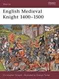 Gravett, Chris: English Medieval Knight 1400-1500