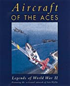 Aircraft of the Aces Legends of World War II…