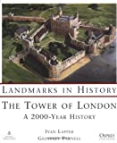 Parnell, Geoffrey: The Tower of London: A 2000 Year History