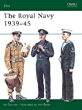 Sumner, Ian: The Royal Navy 1939-45
