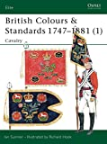 Sumner, Ian: British Colours & Standards 1747-1881 (1)