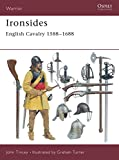 Tincey, John: Ironsides: English Cavalry 1588-1688 (Warrior)