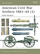 American Civil War Artillery 1861-65 (1):…