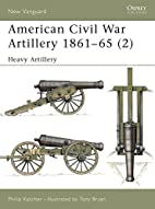 American Civil War Artillery 1861-65 (2):…