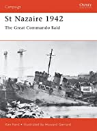 St Nazaire 1942: The Great Commando Raid by…