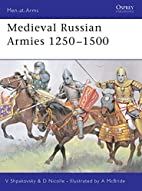 Medieval Russian Armies 1250-1500 by David…