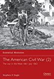 Engle, Stephen D.: The American Civil War: The War in the West 1861- July 1863
