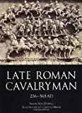 Hook, Christa: Late Roman Cavalryman 236-565 Ad: Ad 236-565