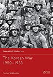 Malkasian, Carter: The Korean War 1950-1953