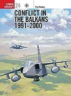 Conflict in the Balkans 1991-2000 (Osprey…